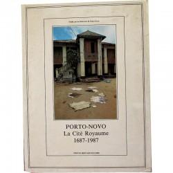 Porto-Novo La cité royaume 1687-1987