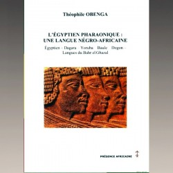 L'Egyptien Pharaonique Une langue Négro-africaine